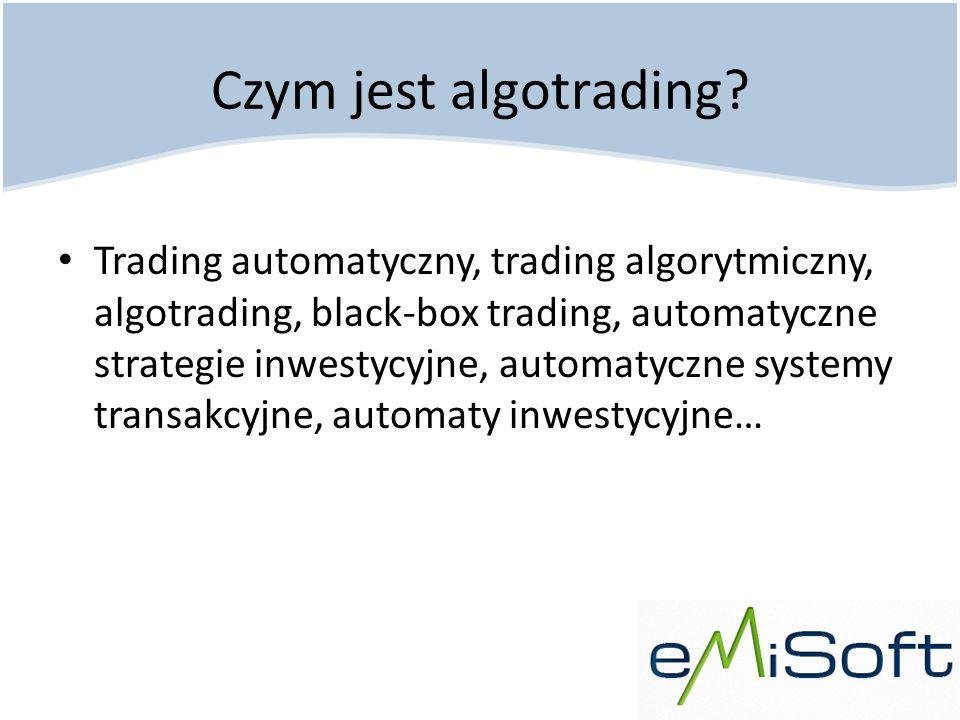 Czym jest algotrading? Trading automatyczny, trading algorytmiczny, algotrading, black-box trading, automatyczne strategie inwestycyjne, automatyczne
