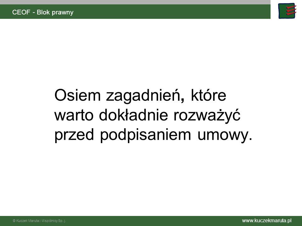 www.kuczekmaruta.pl © Kuczek Maruta i Wspólnicy Sp. j. CEOF - Blok prawny I Przedmiot umowy