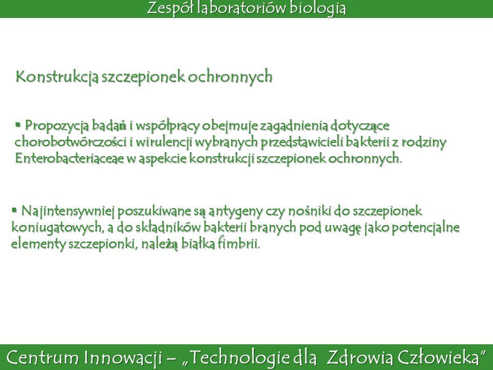 Zespół laboratoriów biologia Propozycja bada ń i współpracy obejmuje zagadnienia dotycz ą ce chorobotwórczo ś ci i wirulencji wybranych przedstawiciel