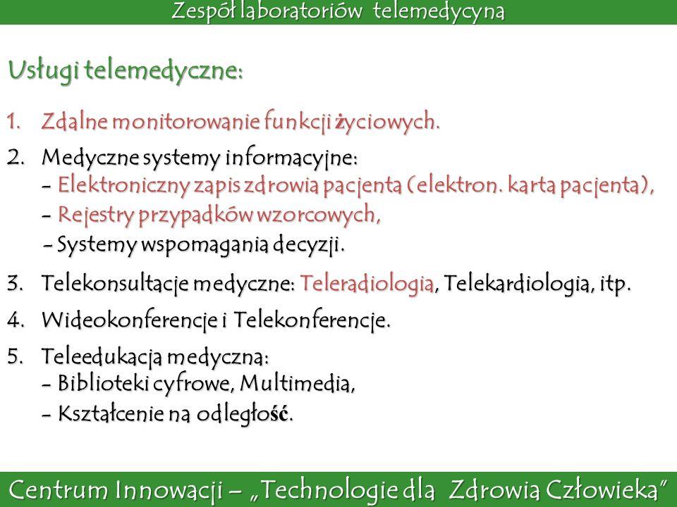 1.Zdalne monitorowanie funkcji ż yciowych. 2.Medyczne systemy informacyjne: - Elektroniczny zapis zdrowia pacjenta (elektron. karta pacjenta), - Rejes