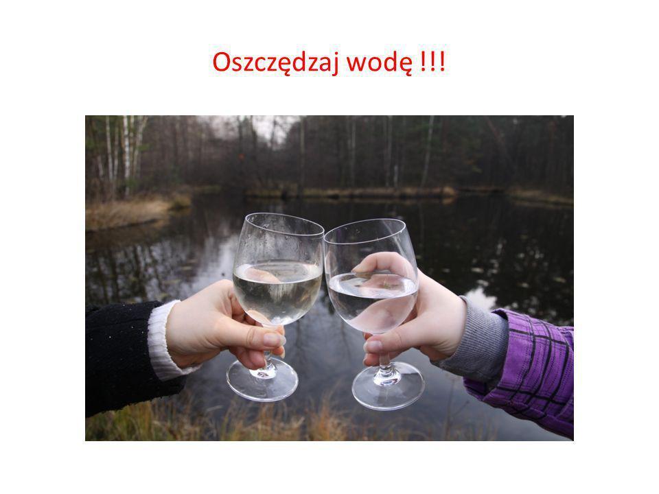 Oszczędzaj wodę !!!