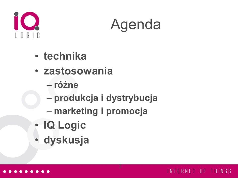 2 Agenda technika zastosowania –różne –produkcja i dystrybucja –marketing i promocja IQ Logic dyskusja