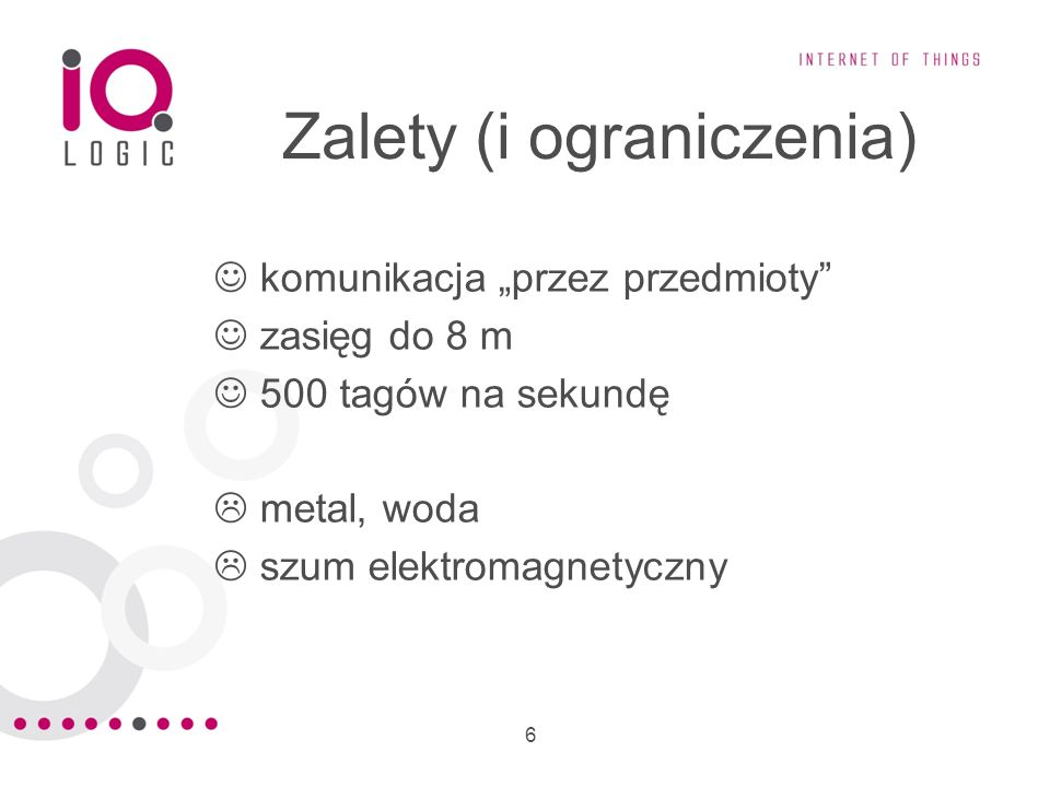 47 Przykładowy projekt Faza wdrożenia: –12 portali logistycznych – 200k PLN –3 drukarki RFID – 50k PLN –middleware - 10k PLN –prace wdrożeniowe – 100k PLN Utrzymanie miesięcznie: –60k tagów – 30k PLN –wsparcie i serwis – 20k PLN Wdrożenie + roczne utrzymanie: –~900k PLN