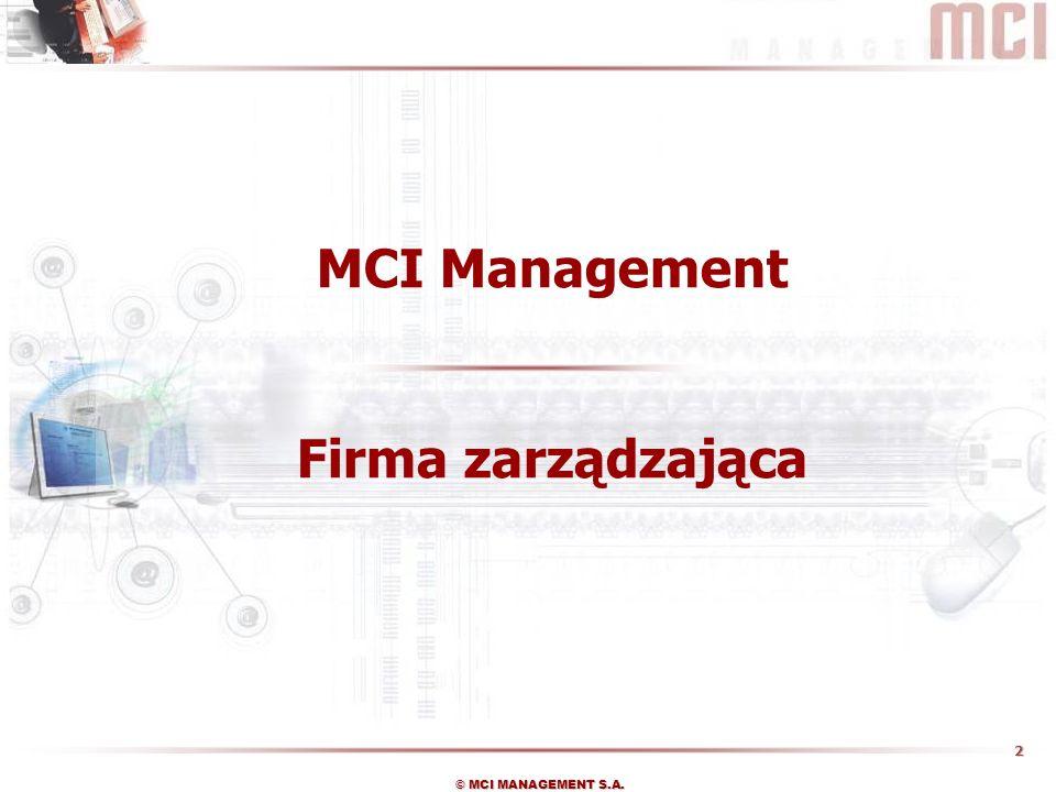 2 © MCI MANAGEMENT S.A. MCI Management Firma zarządzająca