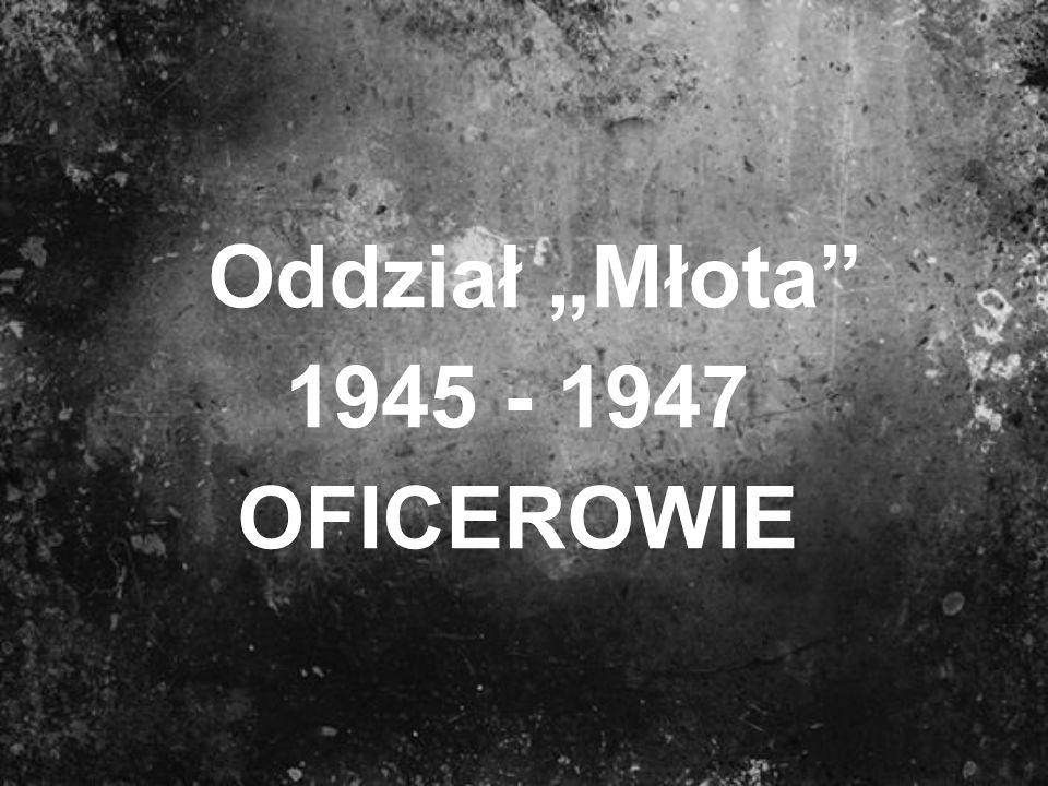 Oddział Młota 1945 - 1947 OFICEROWIE