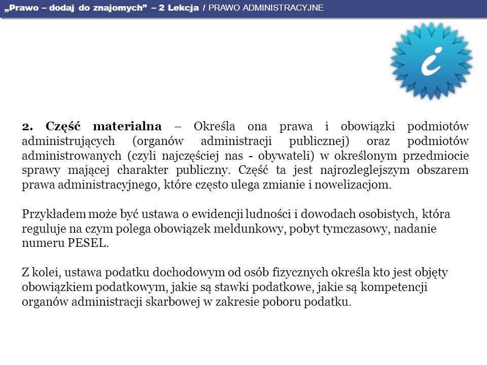 1.Organy administracji publicznej działają na podstawie przepisów prawa (tzw.