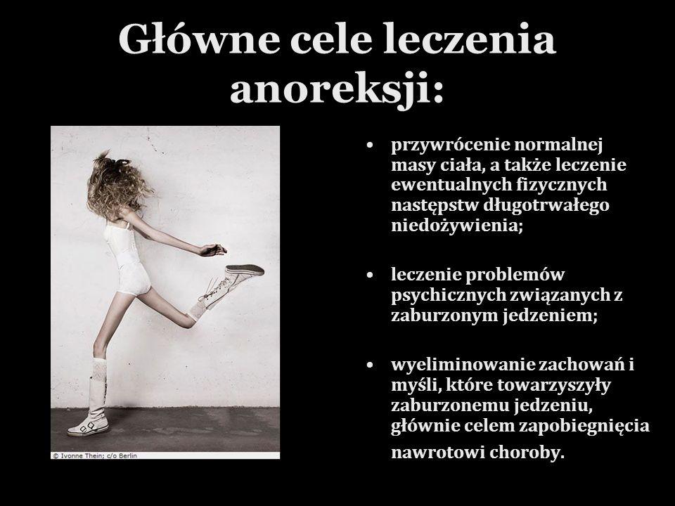Główne cele leczenia anoreksji: przywrócenie normalnej masy ciała, a także leczenie ewentualnych fizycznych następstw długotrwałego niedożywienia; lec