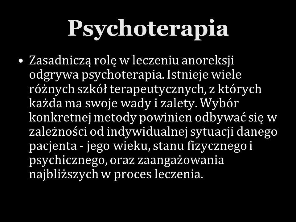 Psychoterapia Zasadniczą rolę w leczeniu anoreksji odgrywa psychoterapia. Istnieje wiele różnych szkół terapeutycznych, z których każda ma swoje wady