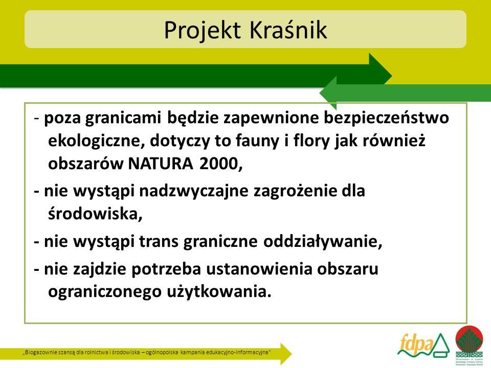 Biogazownie szansą dla rolnictwa i środowiska – ogólnopolska kampania edukacyjno-informacyjna Projekt Kraśnik - poza granicami będzie zapewnione bezpi