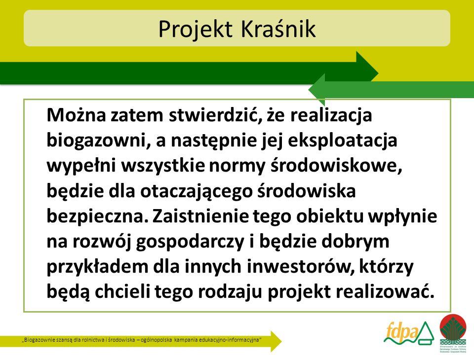 Biogazownie szansą dla rolnictwa i środowiska – ogólnopolska kampania edukacyjno-informacyjna Projekt Kraśnik Można zatem stwierdzić, że realizacja bi