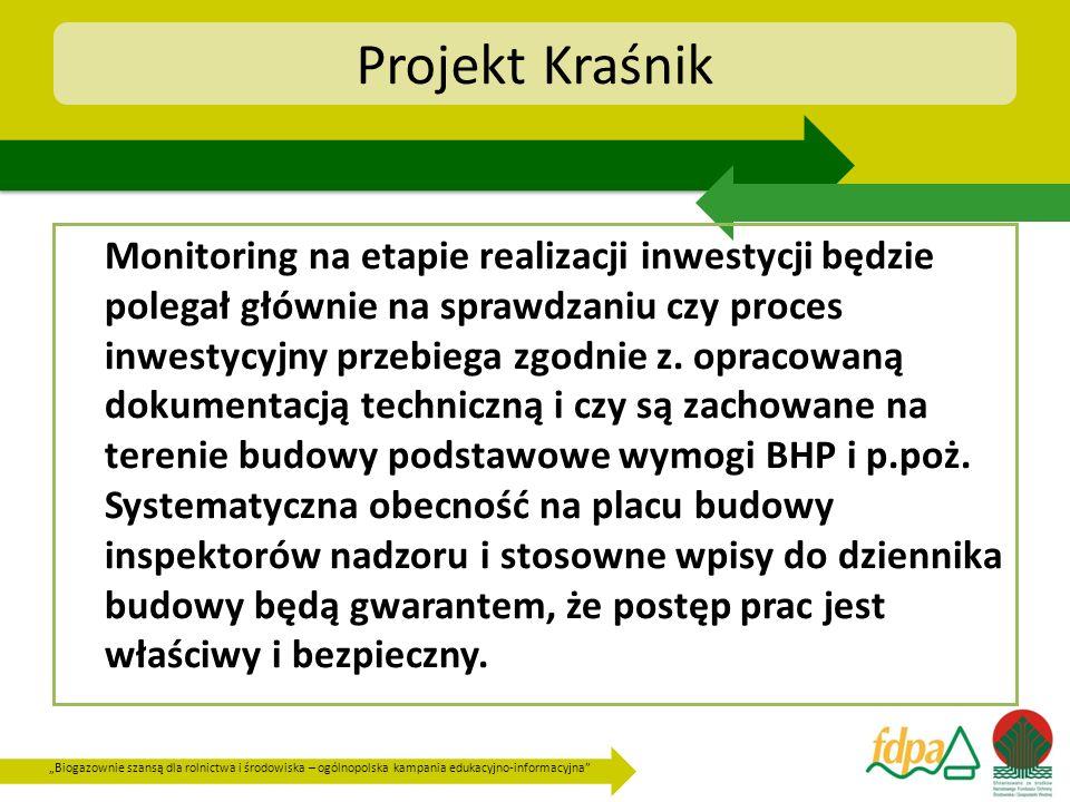Biogazownie szansą dla rolnictwa i środowiska – ogólnopolska kampania edukacyjno-informacyjna Projekt Kraśnik Monitoring na etapie realizacji inwestyc