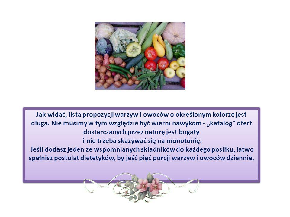 Źródła : Żyjmy dłużej, Żywność a zdrowie.
