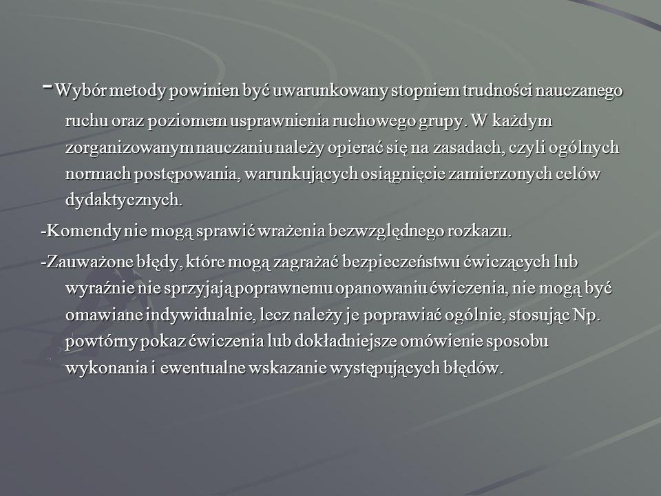 Do podstawowych i najczęściej stosowanych w praktyce rekreacji ruchowej zasad należą następujące: ŚwiadomościAktywnościPoglądowościSystematycznościDostępności Stopniowania trudności UtrwalaniaAtrakcyjności Sprawny przebieg procesu nauczania zależy od: Treści przedmiotu nauczania Doboru materiału ćwiczebnego Dostosowanie metod i treści zajęć i rodzaju grupy ćwiczebnej Rodzaju wykorzystywanych środków działania