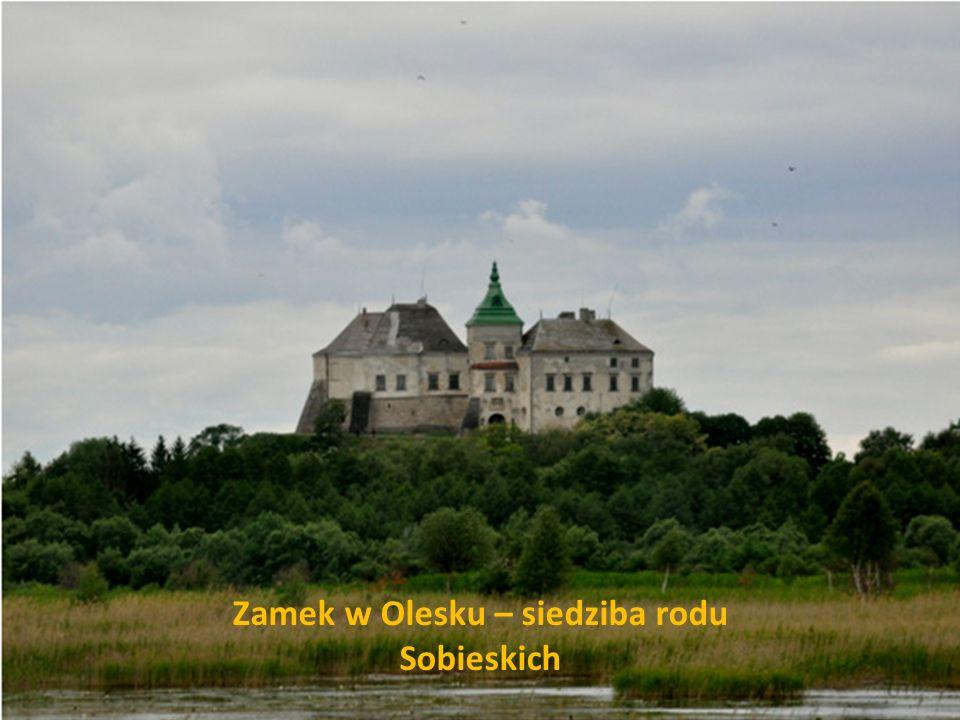 Zamek w Olesku – siedziba rodu Sobieskich