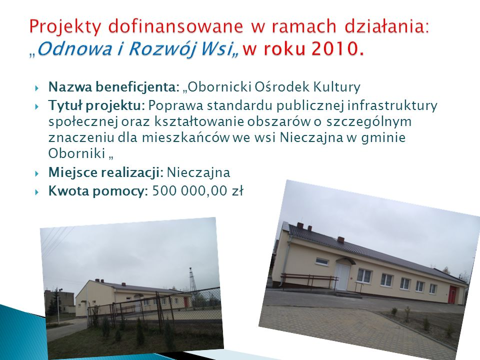 Nazwa beneficjenta: Obornicki Ośrodek Kultury Tytuł projektu: Poprawa standardu publicznej infrastruktury społecznej oraz kształtowanie obszarów o szc