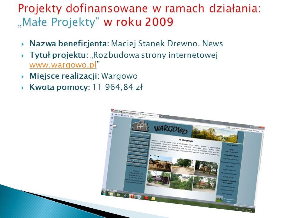 Nazwa beneficjenta: Maciej Stanek Drewno. News Tytuł projektu: Rozbudowa strony internetowej www.wargowo.pl www.wargowo.pl Miejsce realizacji: Wargowo