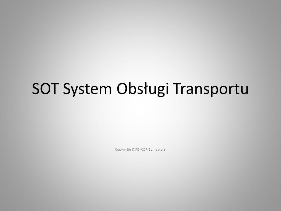 SOT System Obsługi Transportu Copywrite INFO-KOR Sp. z o.o.