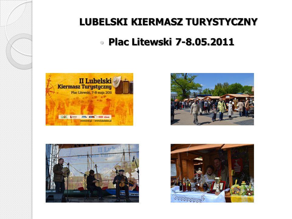 LUBELSKI KIERMASZ TURYSTYCZNY LUBELSKI KIERMASZ TURYSTYCZNY Plac Litewski 7-8.05.2011 Plac Litewski 7-8.05.2011