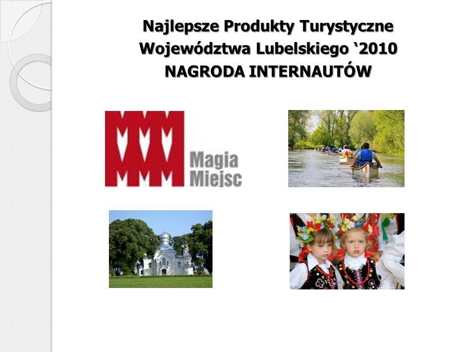 Najlepsze Produkty Turystyczne Województwa Lubelskiego 2010 NAGRODA INTERNAUTÓW