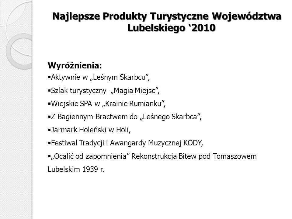 Najlepsze Produkty Turystyczne Województwa Lubelskiego 2010 Wyróżnienia: Aktywnie w Leśnym Skarbcu, Szlak turystyczny Magia Miejsc, Wiejskie SPA w Kra