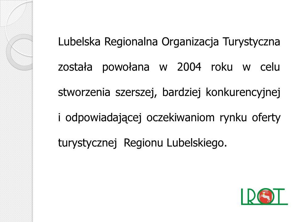 Do najważniejszych celów Organizacji należy: Kreowanie wizerunku województwa lubelskiego w kraju i zagranicą jako regionu atrakcyjnego turystycznie Koordynowanie działań promocyjnych dotyczących turystyki w województwie lubelskim Tworzenie platformy współpracy samorządów, podmiotów gospodarczych, stowarzyszeń turystycznych i innych podmiotów realizujących zadania w zakresie promocji i rozwoju turystyki w województwie lubelskim