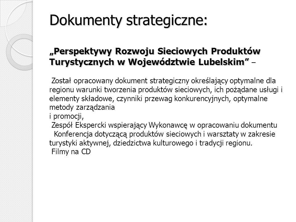Dokumenty strategiczne: Perspektywy Rozwoju Sieciowych Produktów Turystycznych w Województwie Lubelskim Dokumenty strategiczne: Perspektywy Rozwoju Si