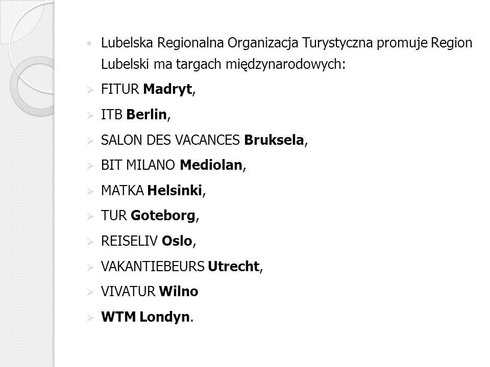Lubelska Regionalna Organizacja Turystyczna promuje Region Lubelski ma targach międzynarodowych: FITUR Madryt, ITB Berlin, SALON DES VACANCES Bruksela