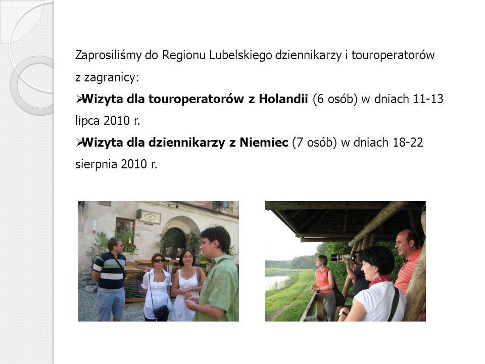 Wizyta dla dziennikarzy z Finlandii (3 osoby) w dniach 12-16 sierpnia 2010 r., Wizyta dla dziennikarzy z Hiszpanii (3 osoby) w dniach 11-14 lipca 2010, Wizytę dla dziennikarzy z Holandii (4 osoby) w terminie 25-29 maja 2010 r.