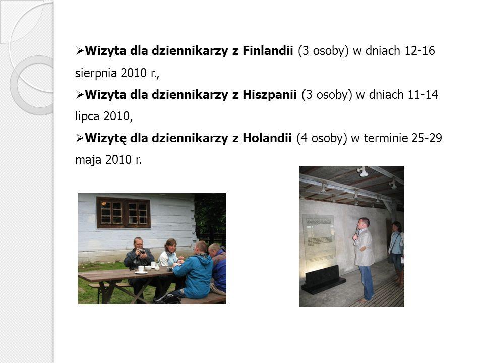 Wizyta dla dziennikarzy z Finlandii (3 osoby) w dniach 12-16 sierpnia 2010 r., Wizyta dla dziennikarzy z Hiszpanii (3 osoby) w dniach 11-14 lipca 2010