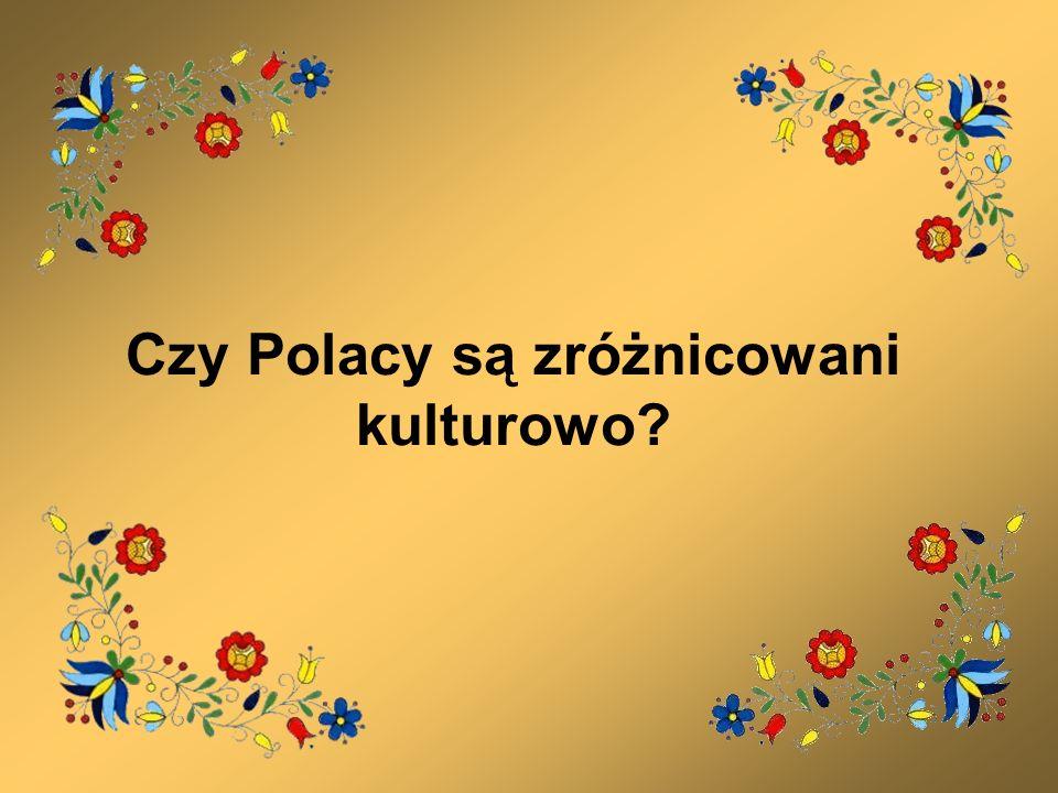 Zróżnicowanie kulturowe Przed II wojną światową Polska była państwem wielonarodowościowym, 36% obywateli stanowili przedstawiciele mniejszości narodowych.