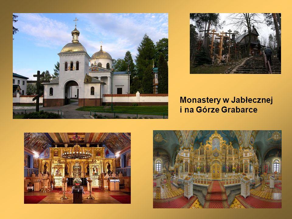 Monastery w Jabłecznej i na Górze Grabarce
