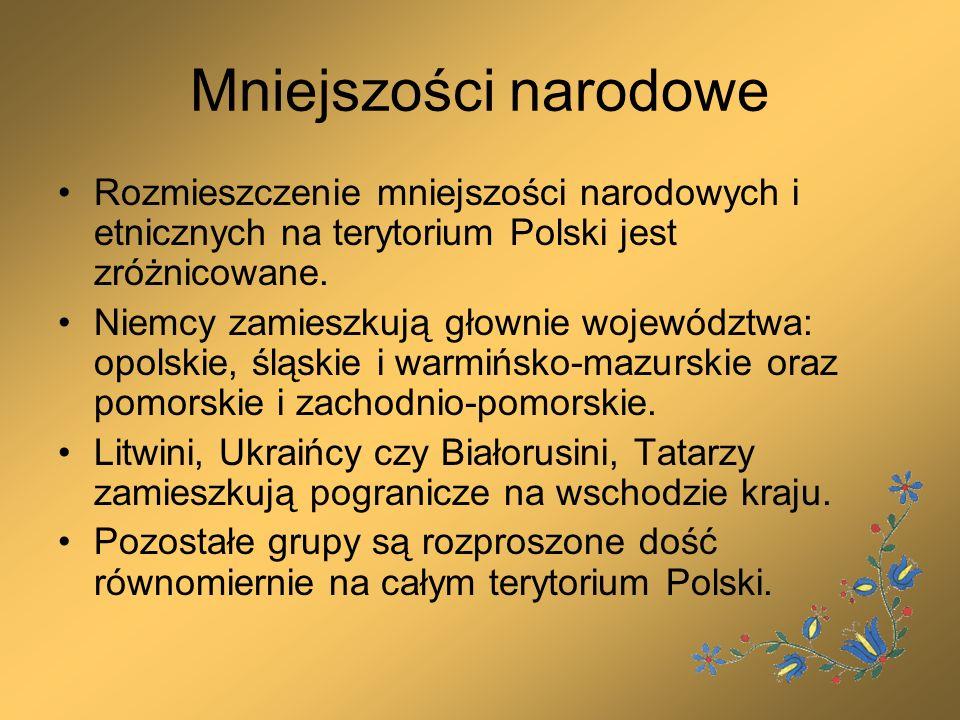 Mniejszości narodowe Rozmieszczenie mniejszości narodowych i etnicznych na terytorium Polski jest zróżnicowane. Niemcy zamieszkują głownie województwa
