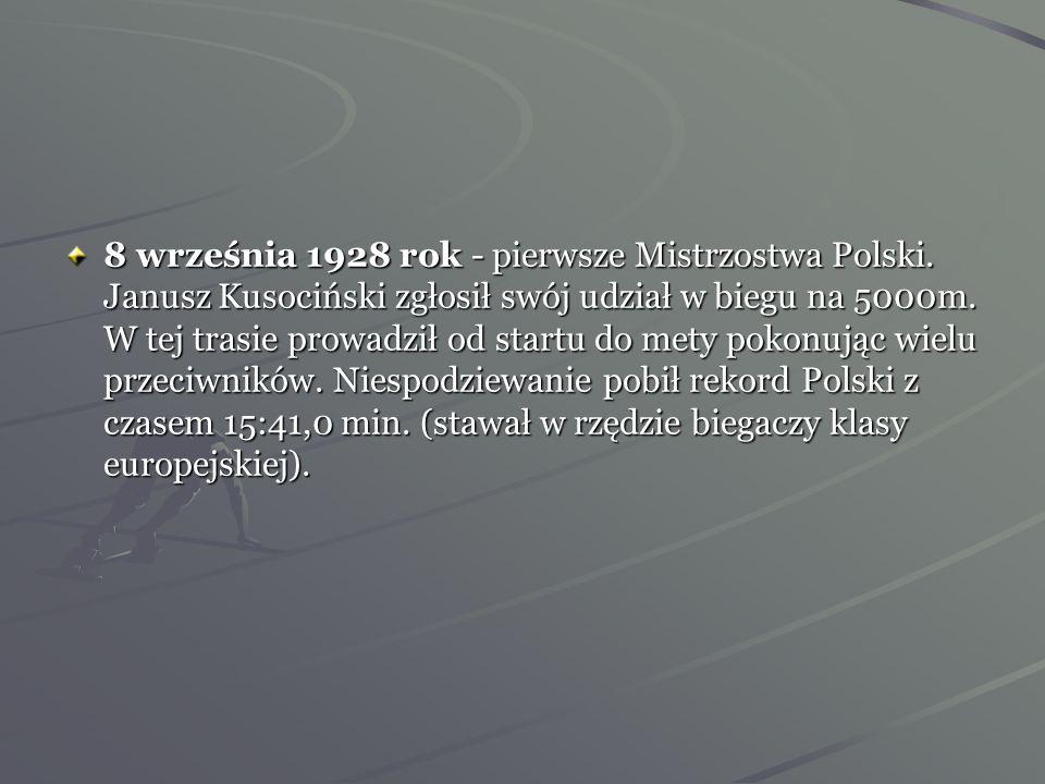 Droga do sławy Jestem szczęśliwy, że mogłem swoim wynikiem przyczynić się do rozsławienia imienia Polski i do uświetnienia sportu polskiego -J. Kusoci