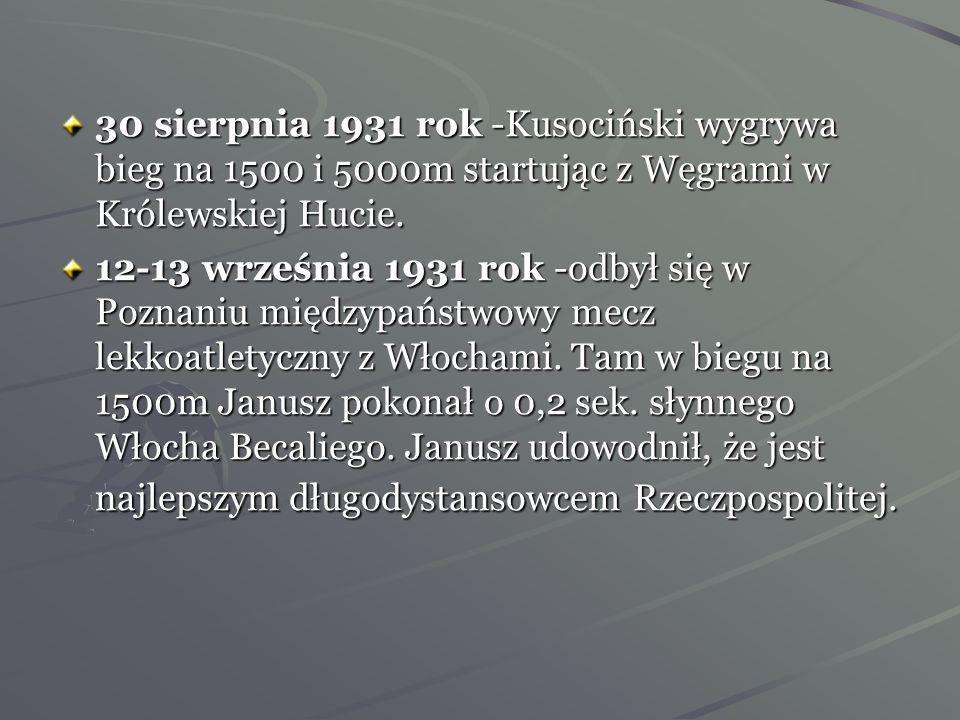 26 czerwca 1931 rok -w Trójmeczu Bałtyckim w Wilnie Janusz łatwo zwyciężył w biegach na 1500, 5000 i 10 000m, przyczyniając się w poważnym stopniu do
