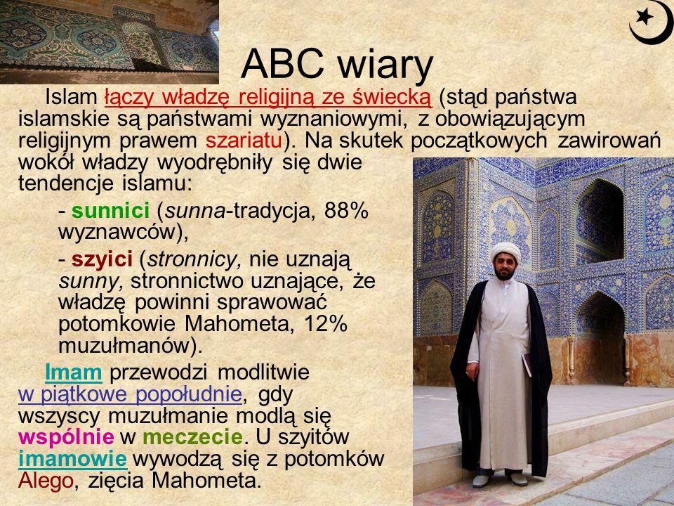 ABC wiary Islam łączy władzę religijną ze świecką (stąd państwa islamskie są państwami wyznaniowymi, z obowiązującym religijnym prawem szariatu). Na s