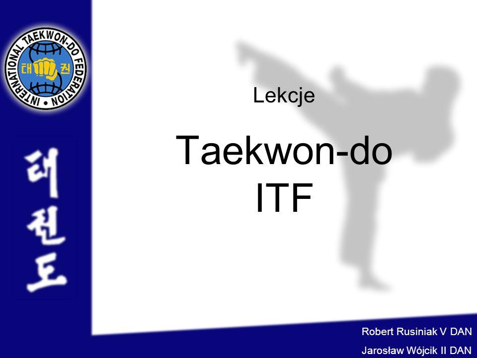 Taekwon-do ITF Lekcje Robert Rusiniak V DAN Jarosław Wójcik II DAN