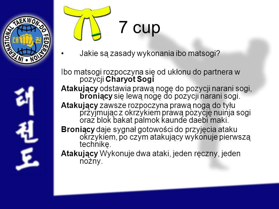 7 cup Jakie są zasady wykonania ibo matsogi? Ibo matsogi rozpoczyna się od ukłonu do partnera w pozycji Charyot Sogi Atakujący odstawia prawą nogę do