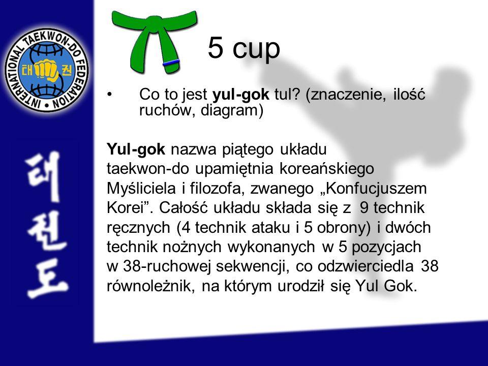 5 cup Co to jest yul-gok tul? (znaczenie, ilość ruchów, diagram) Yul-gok nazwa piątego układu taekwon-do upamiętnia koreańskiego Myśliciela i filozofa