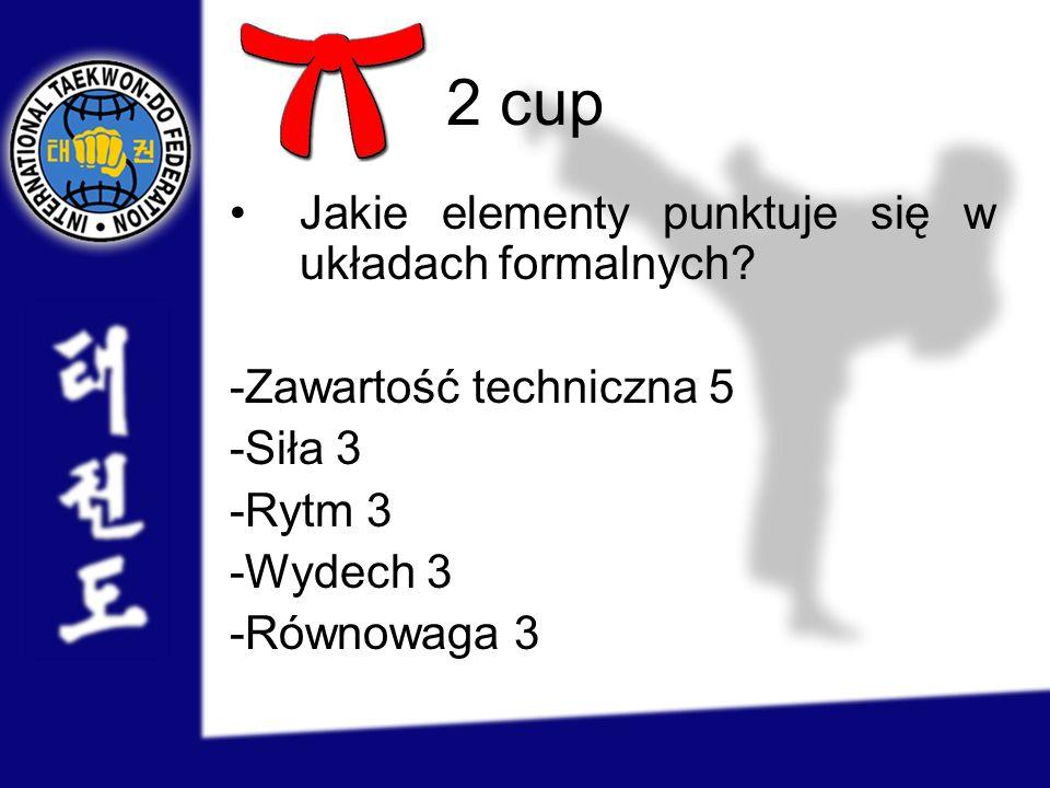 2 cup Jakie elementy punktuje się w układach formalnych? -Zawartość techniczna 5 -Siła 3 -Rytm 3 -Wydech 3 -Równowaga 3