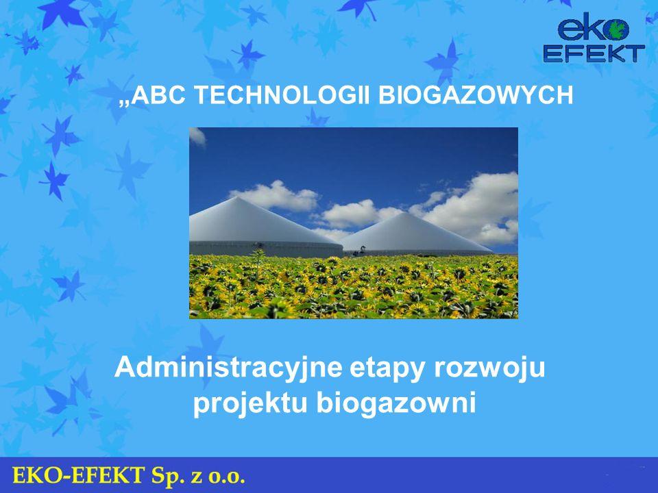 Administracyjne etapy rozwoju projektu biogazowni ABC TECHNOLOGII BIOGAZOWYCH
