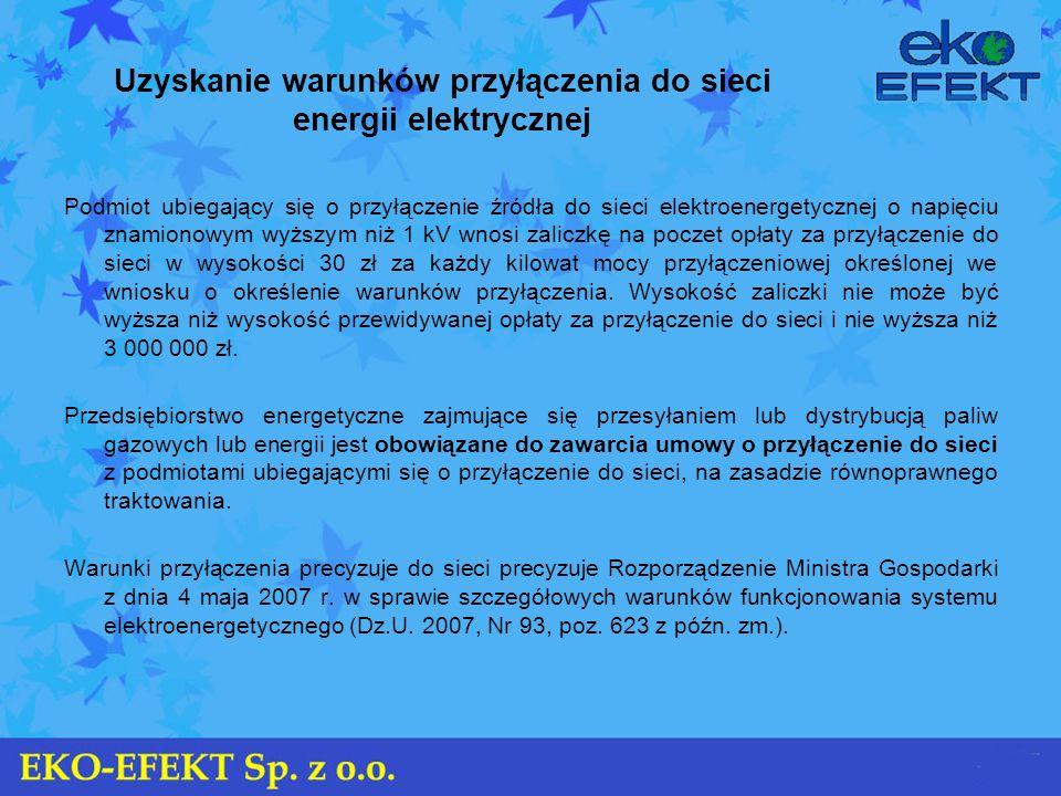 Uzyskanie warunków przyłączenia do sieci energii elektrycznej Podmiot ubiegający się o przyłączenie źródła do sieci elektroenergetycznej o napięciu zn
