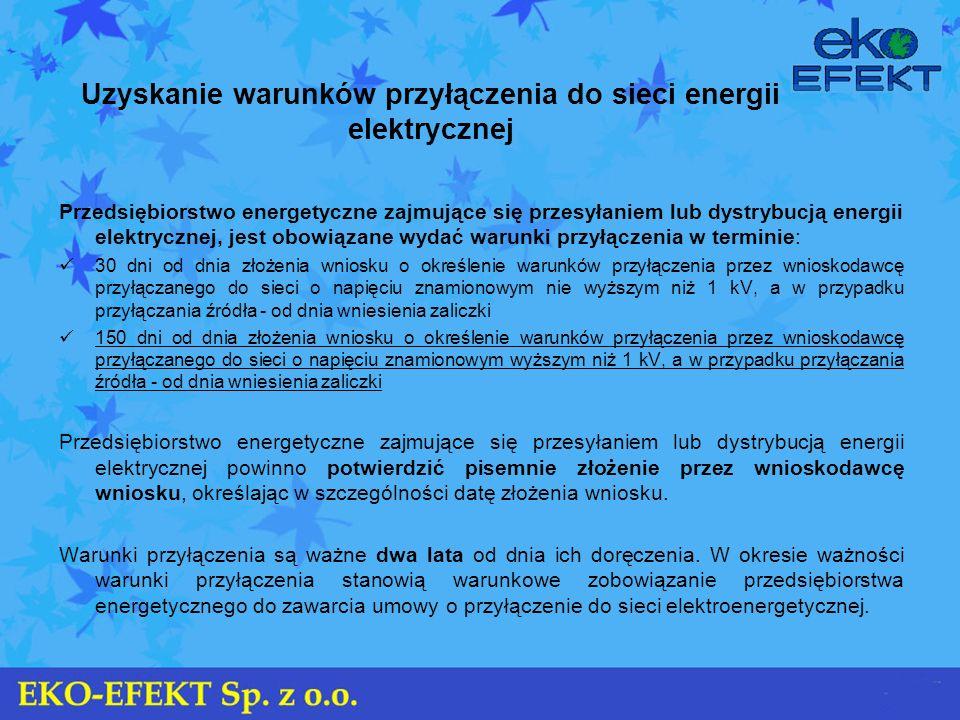 Uzyskanie warunków przyłączenia do sieci energii elektrycznej Przedsiębiorstwo energetyczne zajmujące się przesyłaniem lub dystrybucją energii elektry