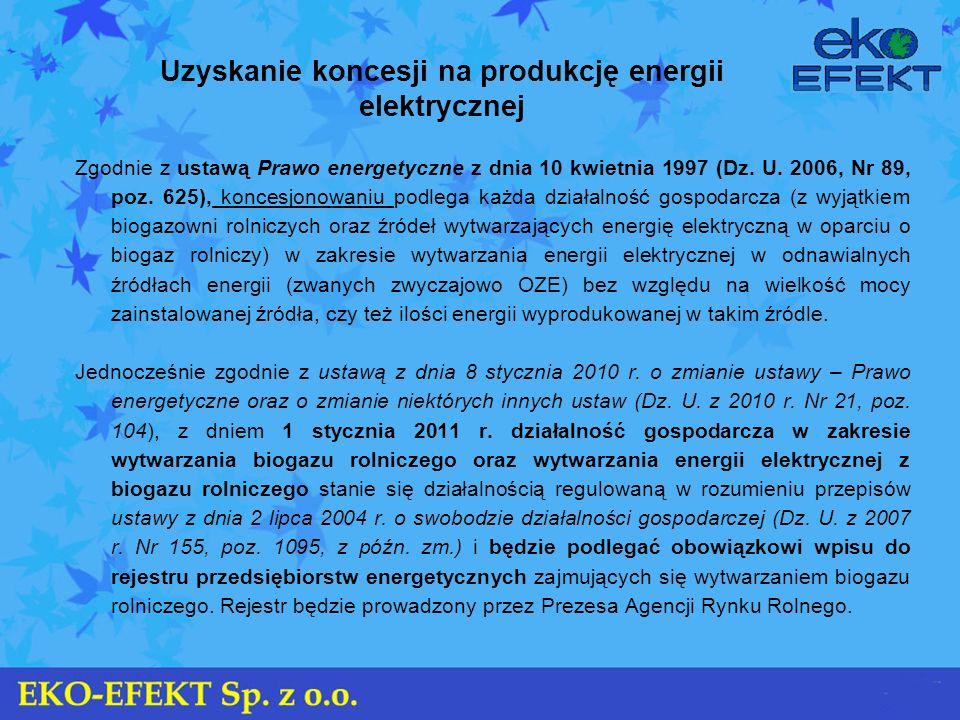 Uzyskanie koncesji na produkcję energii elektrycznej Zgodnie z ustawą Prawo energetyczne z dnia 10 kwietnia 1997 (Dz. U. 2006, Nr 89, poz. 625), konce