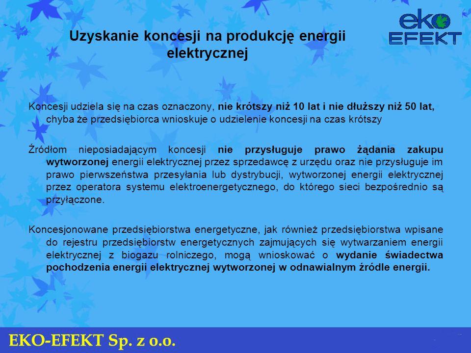 Uzyskanie koncesji na produkcję energii elektrycznej Koncesji udziela się na czas oznaczony, nie krótszy niż 10 lat i nie dłuższy niż 50 lat, chyba że