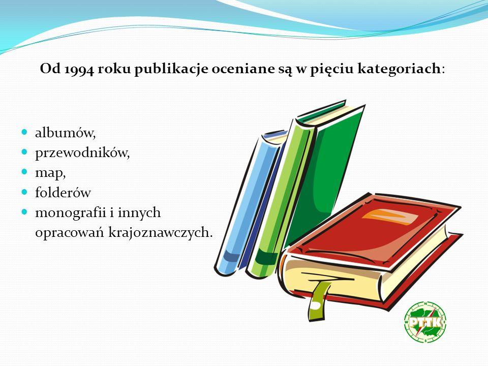 Od 1994 roku publikacje oceniane są w pięciu kategoriach: albumów, przewodników, map, folderów monografii i innych opracowań krajoznawczych.