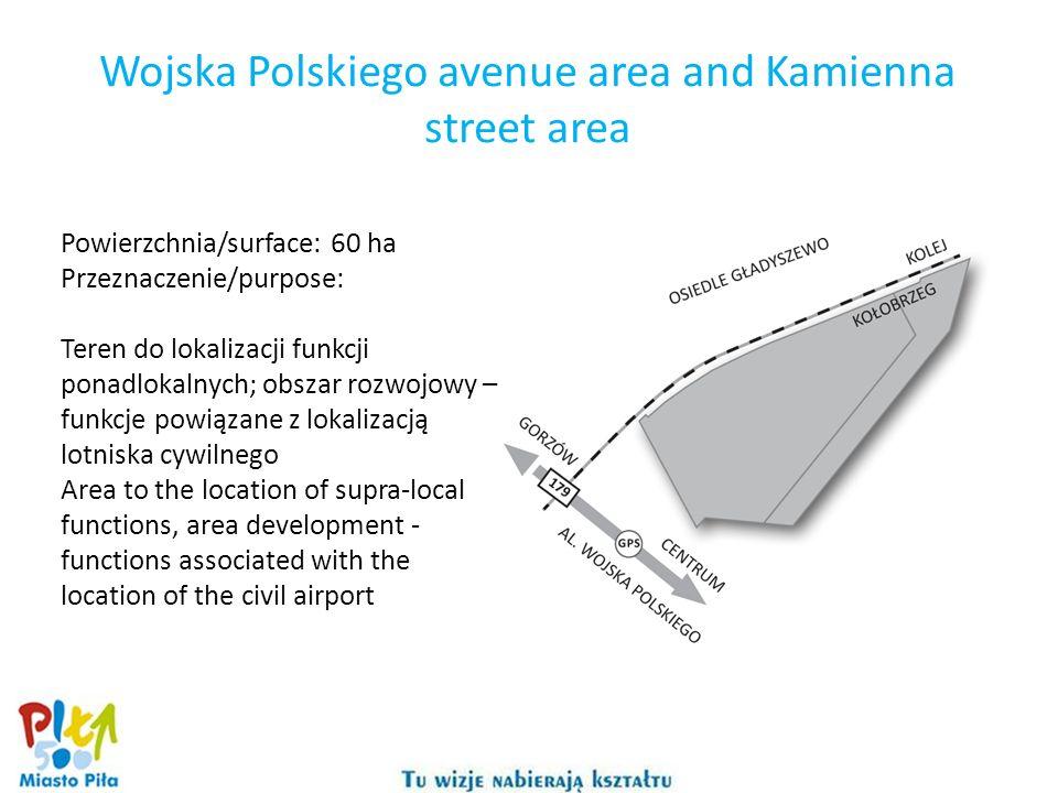 Wojska Polskiego avenue area and Kamienna street area Powierzchnia/surface: 60 ha Przeznaczenie/purpose: Teren do lokalizacji funkcji ponadlokalnych;