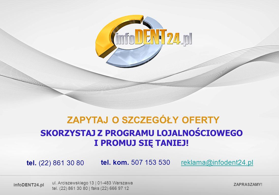 ul. Arciszewskiego 13 | 01-483 Warszawa tel. (22) 861 30 80 | faks (22) 666 97 12 ZAPRASZAMY.