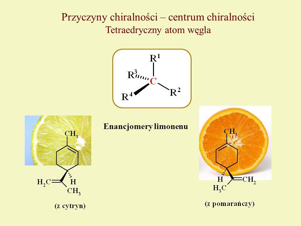 Przyczyny chiralności – centrum chiralności Tetraedryczny atom węgla Enancjomery limonenu