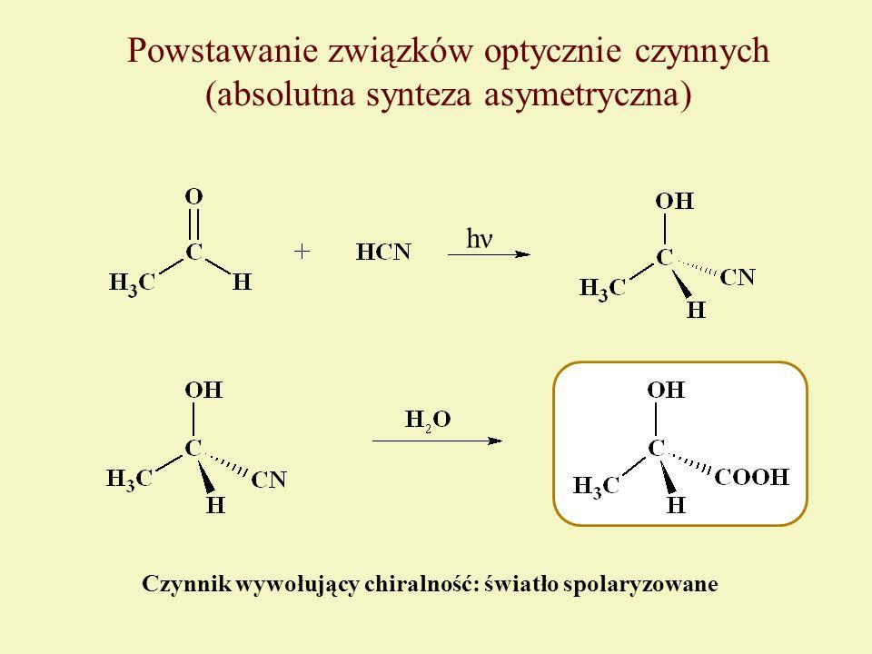 Powstawanie związków optycznie czynnych (absolutna synteza asymetryczna) Czynnik wywołujący chiralność: światło spolaryzowane hν