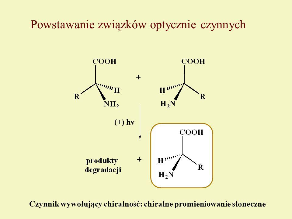 Powstawanie związków optycznie czynnych (+) hν Czynnik wywołujący chiralność: chiralne promieniowanie słoneczne